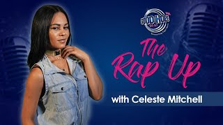 The Rap Up with Celeste Mitchell (14 Sept 2018)