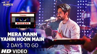 Mera Mann/Yahin Hoon Main Teaser   T-Series Mixtape   Ayushmann Khurrana   2 Days To Go