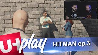 UH play HITMAN Episode 3 | Unboxholics