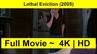 Lethal Eviction FULL MOVIE