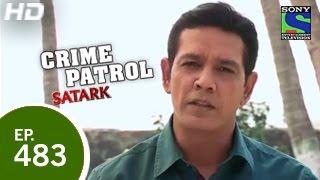 Crime Patrol - क्राइम पेट्रोल सतर्क - Episode 483 - 15th March 2015