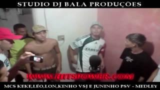 MCS KEKE,LÉO,LON,KINHO VSJ E JUNINHO PSV - MEDLEY PART 2 (STUDIO DJ BALA)