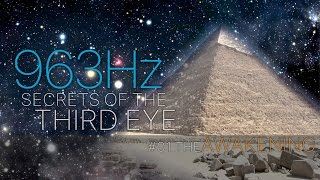 The AWAKENING △ Secrets of the THIRD EYE - Activate your PINEAL GLAND △ 963 Hz
