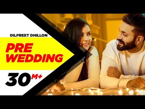 Xxx Mp4 Pre Wedding Full Video Dilpreet Dhillon Desi Crew Latest Punjabi Song 2018 Speed Records 3gp Sex