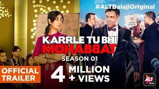 Karrle Tu Bhi Mohabbat | Ram Kapoor & Sakshi Tanwar | Streaming Now | #ALTBalajiOriginal