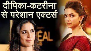 Deepika Padukone & Katrina Kaif become PROBLEM for their Co-stars; Here