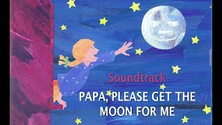 SOUNDTRACK | Papa, Please Get The Moon For Me | Cartoons For Kids