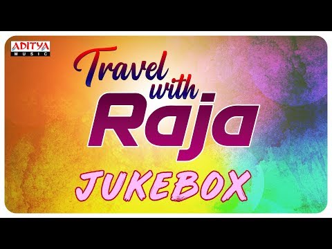 Travel with Raja   Telugu Super Hit Songs Jukebox Vol.1