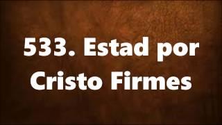 533. Estad por Cristo Firmes