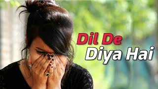 ❤ Dil De Diya Hai 😍 | Jaan Tumhe Denge | Heart Touching Video 😢 | Unplugged |