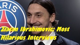 Zlatan Ibrahimovic: Most Hilarious Interviews Ever