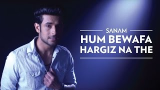 Download Hum Bewafa Hargiz Na The | Sanam 3Gp Mp4