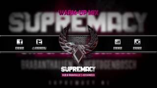 Supremacy 2016 | Warm-Up Mix [DOWNLOAD NOW!]