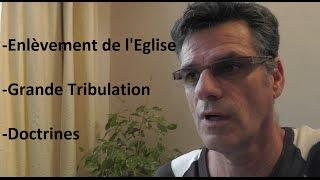 L'enlèvement: avant, pendant ou après la grande tribulation? Quelle doctrine?