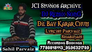 pc mobile Download Kashmiri DJ Remix Song Dil Bay Karar Chum By Sahil Parvaiz Full HD