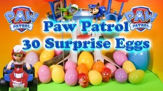 Opening 30 Funny Surprise Eggs and Paw Patrol Toys