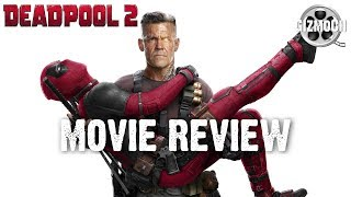 Deadpool 2 (Movie Review) | GizmoCh