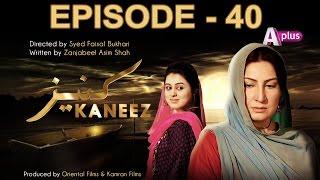 Kaneez - Episode 40 | A Plus