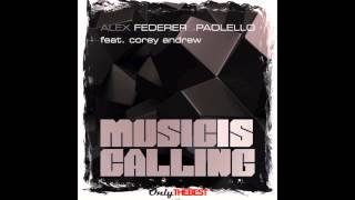 Alex Federer & Paolello feat Corey Andrew - Music is calling (re-edit mix)