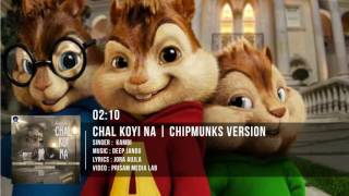 Chal Koi Na Full Song - Kambi - Chipmunks Version