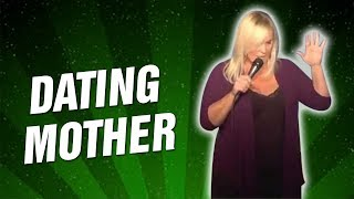 Dating Mother (Stand Up Comedy)