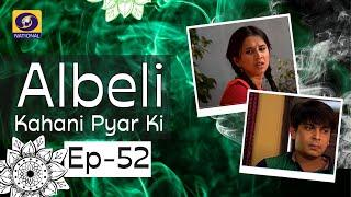 Albeli... Kahani Pyar Ki - Ep #52
