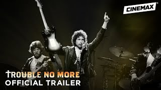 Trouble No More | Official Trailer | Cinemax