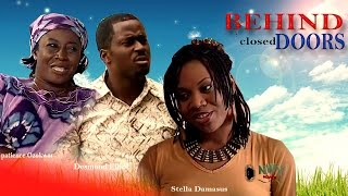 Behind Closed Doors   - Latest Nigerian Nollywood Movie