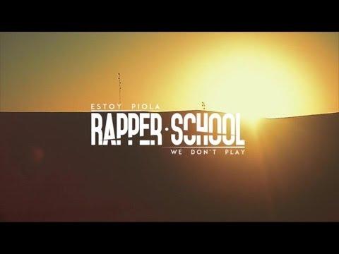 Rapper School Estoy Piola We Don t Play Video Oficial
