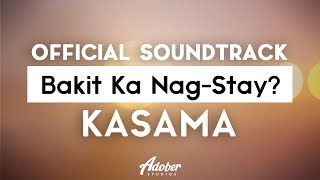 "Bakit Ka Nag-Stay? - ""Kasama"" (Official Soundtrack)"