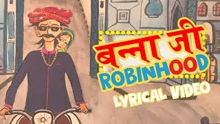 Banna ji Robinhood | Latest Rajasthani Song 2017
