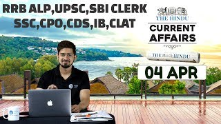 CURRENT AFFAIRS | THE HINDU | 4th April | UPSC,RRB,SBI CLERK/IBPS,SSC,CLAT & OTHERS