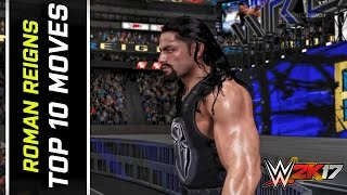 WWE 2K17 Roman Reigns Top 10 Moves!
