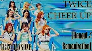 TWICE - Cheer Up [Hangul/Romanization Lyrics]