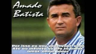 Amado Batista - Amar, amar (Com Letra)