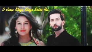 O Jana IshqBaaaz Star Plus TV Serial Latest Song