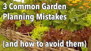 3 Common Garden Planning Mistakes (and how to avoid them)