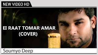 Ei Raat Tomar Amar - Soumya Deep | Kolkata Videos | New Bengali Music Video