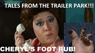 Cheryl's Foot Rub! - Tales From The Trailer Park
