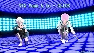 [MMD] VY2 Yuma & Io - GLIDE + DL
