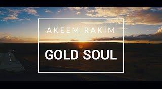 Akeem Rakim - Gold Soul (Official Video)