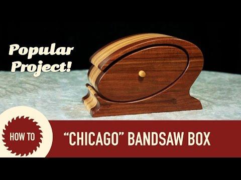 How to Make a Bandsaw Box Chicago Design