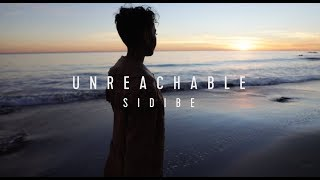 SIDIBE - Unreachable (Lyric Video)