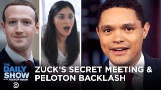 Mark Zuckerberg's Secret Meeting with Trump & Peloton Ad Blowback | The Daily Show