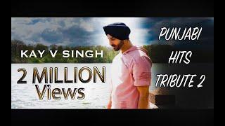 Punjabi Hits Tribute 2 - Kay V Singh (Mashup)