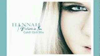 Hannah - I Believe In You (Cahill Remix)