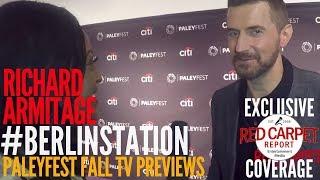 Richard Armitage  interviewed at Berlin Station EPIX series preview at PaleyFest
