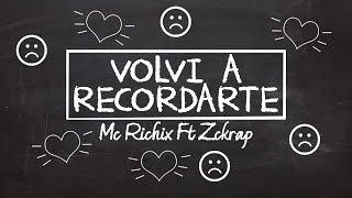 😟Volví a recordarte💔 - [Rap Romantico 2016] Mc Richix Ft Zckrap