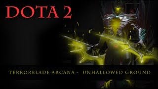 Dota 2 - Terrorblade Arcana Unhallowed Ground