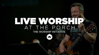 The Porch Worship | Shane & Shane May 22nd, 2018